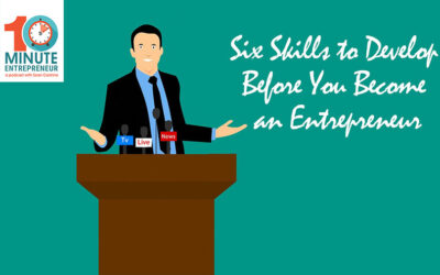 269: 6 Skills to Develop BEFORE becoming an Entrepreneur