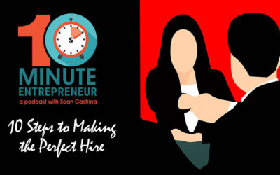 Ep 279: 10 Steps to Making the Perfect Hire