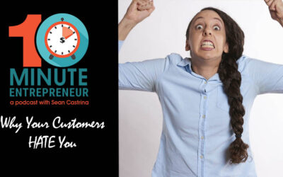 Ep 296: Why Your Customers HATE You
