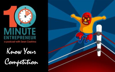 Ep 306: Why You Need to KNOW YOUR COMPETITION